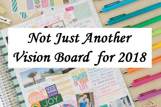 Not Just Another Vision Board for 2018 - Karen Strumos